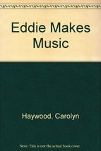Eddie Makes Music [Jun 01, 1957] Haywood, Carolyn - $23.99
