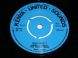 Joseph Kamaru City Sound Band Nuu Ucio Gutingikia Itokite 45 Rpm Record ... - $499.99