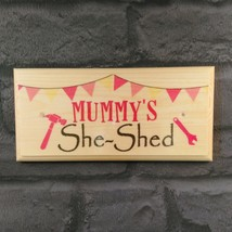 Mummys She Shed Sign, Mums Workshop Craft Room Personalised Handmade Gif... - $12.93