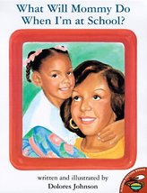 What Will Mommy Do When I'm At School? (Aladdin Picture Books) Johnson, ... - $36.43