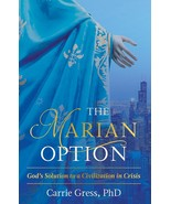 The Marian Option: God's Solution to a Civilization in Crisis  - $32.95