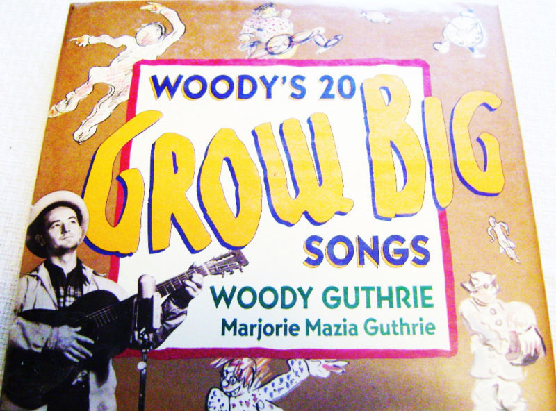 Primary image for Woody Guthrie & Margjorie Guthrie Grow Big Songs