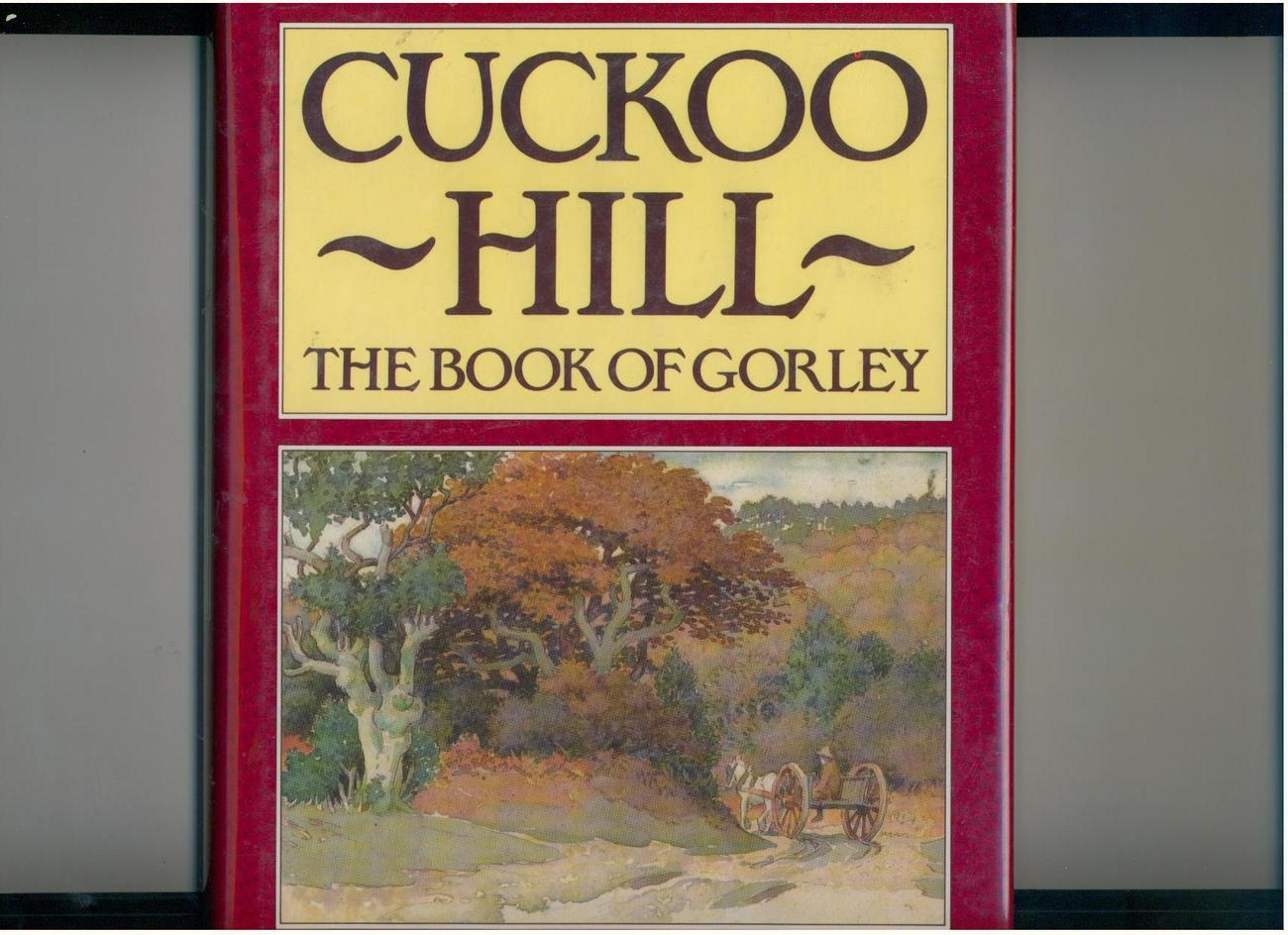 CUCKOO HILL-- 1987--Book of Gorley, England--illustrated