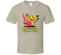 Poke A Man, Gotta Hump'em All T Shirt - $26.99+