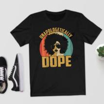 Unapologetically Dope Black Pride Melanin African American Women Black T... - $21.99+