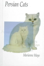 Persian Cats : Marianne Mays : New UK Hardcover  @ZB - $17.50