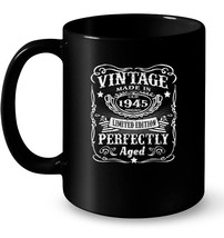 Vintage 1945 Perfectly 73th Birthday 73 Years Old Gift Coffee Mug - $13.99+