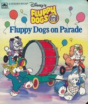 Fluppy Dogs on Parade (Disney's Fluppy Dogs) [Board book] Golden Books
