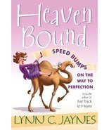 Heaven Bound: Speed Bumps on the Way to Perfection [Hardcover] Lynn C. J... - $1.50