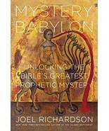 Mystery Babylon: Unlocking the Bible's Greatest Prophetic Mystery Richar... - $49.47