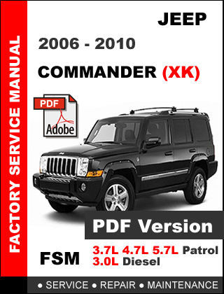 JEEP COMMANDER 2006 - 2010 FACTORY OEM SERVICE REPAIR WORKSHOP SHOP FSM MANUAL