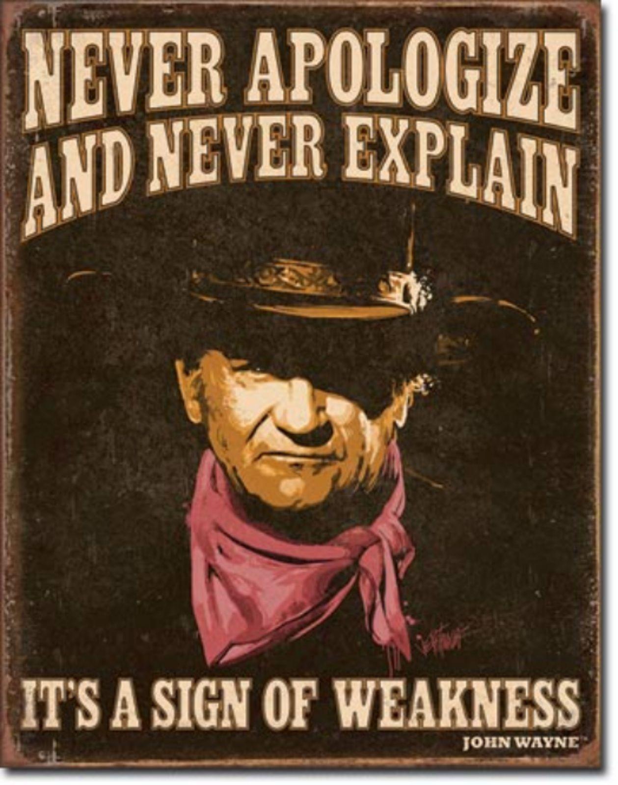 John Wayne Never Apologize or Explain Metal Sign Tin New Vintage Style #2013