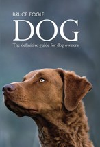 DOG : The Definitive Guide for Dog Owners - Dr Bruce Fogle - New Softcov... - $10.85