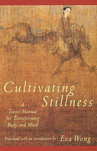 Cultivating Stillness: A Taoist Manual for Transforming Body and Mind [Paperback