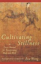 Cultivating Stillness: A Taoist Manual for Transforming Body and Mind [Paperback image 1