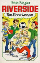 The Street-League (Riverside) [Paperback] Peter Regan and Terry Myler - $26.85