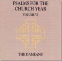 DAMEANS Psalms for the Church Year - Volume 6 - The Dameans [Audio CD]  GOS 21 - $19.95