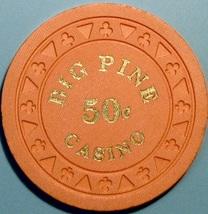50¢ Casino Chip. Big Pine Casino, Big Pine, CA. V43. - $3.99