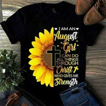 Sunflower I Am An August Girl I Can Do All Things Through Christ Ladies ... - $18.76+