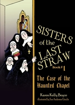 Sisters of the Last Straw Vol. 1: The Case of the Haunted Chapel  - $19.95