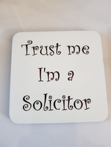 trust me im a solicitor coaster, made in uk drinks, plate  etc coaster