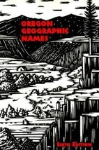 Oregon Geographic Names by McArthur, Lewis A. - $25.03