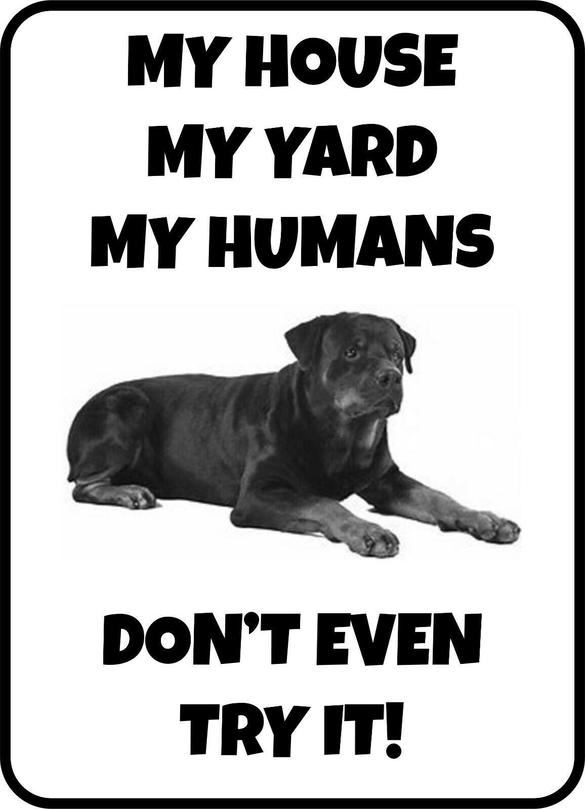 Primary image for #206 ROTTWEILER MY HOUSE MY HUMANS  DOG GATE FENCE SIGN