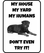 #206 ROTTWEILER MY HOUSE MY HUMANS  DOG GATE FENCE SIGN - $10.29