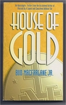 House of Gold by Bud Macfarlane Jr.