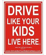 2 Pack - Drive Like Your Kids Live Here Yard Sign, Drive Slow/Children A... - $37.88