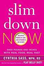 Slim Down Now: Shed Pounds and Inches with Real Food, Real Fast [Hardcover] Sass image 2