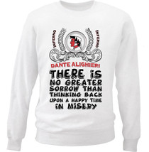 Dante Alighieri Sorrow Quote - New White Cotton Sweatshirt - $33.72