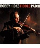 Fiddle Patch [Audio CD] Hicks, Bobby - $20.98