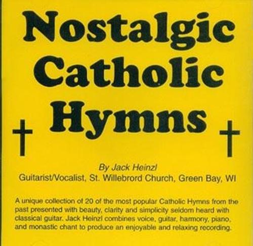 Nostalgic catholic hymns by jack heinzl 1
