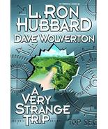 A Very Strange Trip [Hardcover] [Jul 01, 1999] Hubbard, L. Ron and Wolve... - $98.01