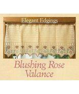 Y971 Crochet PATTERN ONLY Vintage Style Blushing Rose Valance Pattern - $6.45
