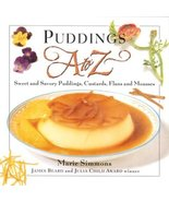 Puddings A to Z: Sweet & Savory Puddings, Custards, Flans & Mousses (To ... - $3.96