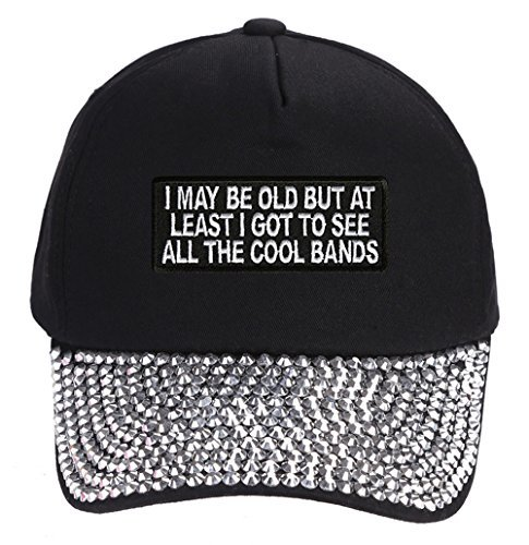 I May Be Old But At Least I Got To See The Cool Bands Hat - Rhinestone Black Adj