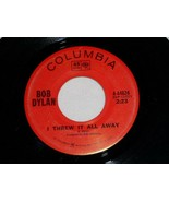BOB DYLAN I THREW IT ALL AWAY DRIFTER'S ESCAPE 45 RPM RECORD COLUMBIA LABEL - $14.99