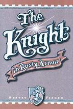 The Knight in Rusty Armor Fisher, Robert - $5.30