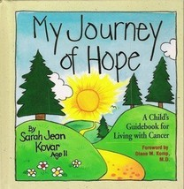 My Journey of Hope: A Child's Guidebook for Living With Cancer Kovar, Sa... - $7.38