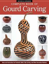 Complete Book of Gourd Carving, Revised & Expanded: Ideas and Instructio... - $12.82