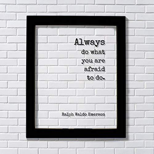 Ralph Waldo Emerson - Always do what you are afraid to do - Floating Quote Wisdo