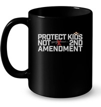 Protect Kids Not The 2nd Amendment March Now Gift Coffee Mug - $13.99+