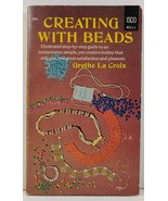 Creating With Beads by Grethe La Croix - $5.99