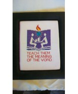 Teach Them The Meaning of the Word Fabric Framed Counted Cross Stitch - $29.70