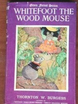Whitefoot the Wood Mouse [Hardcover] [Jan 01, 1922] Burgess, Thornton