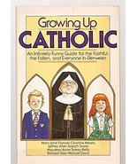Growing Up Catholic: An Infinitely Funny Guide for the Faithful, the Fal... - $3.71