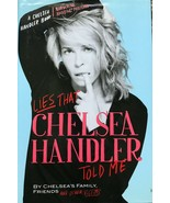 Lies that Chelsea Handler Told Me by Chelsea's Family, Friends & Victims - $10.75
