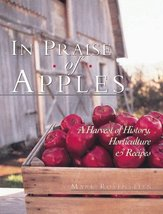 In Praise of Apples: A Harvest of History, Horticulture & Recipes Rosens... - $8.06
